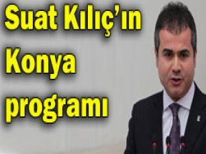 Bakan Suat Kılıçın Konya programı