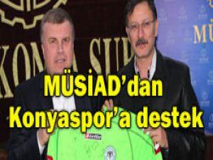 MÜSİADdan Konyaspora tam destek