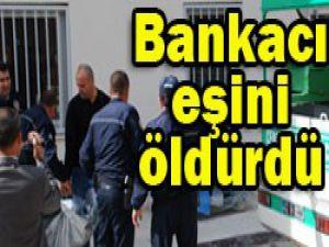 Bankacı eşini bıçakladı