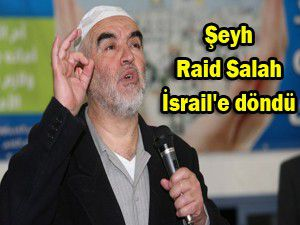 Şeyh Raid Salah İsraile döndü
