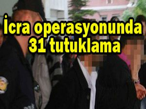 Konyadaki operasyonda 31 tutuklama