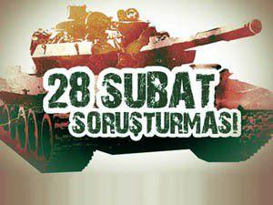 28 Şubat soruşturmasında 11 tutuklama