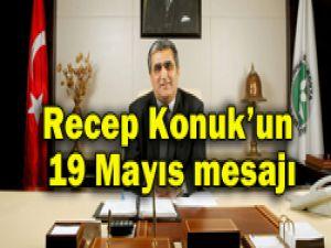 Recep Konukun 19 Mayıs mesajı