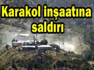 Karakol inşaatına saldırı