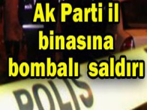 Ak Parti il binasına bombalı saldırı