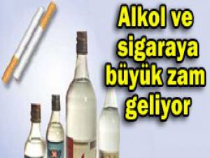 Alkol ve sigaraya büyük zam yolda