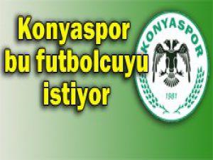 Konyaspor bu futbolcunun peşinde