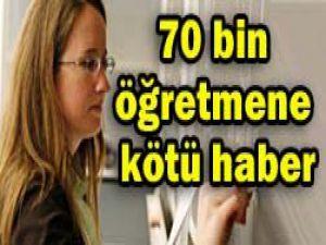 70 bin öğretmene kötü haber