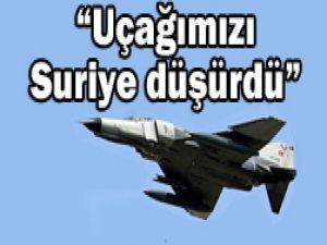 Uçağımız Suriye tarafından düşürüldü