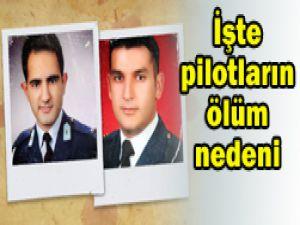 Pilotların ölüm nedeni belli oldu
