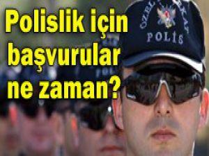 Polislik için başvuru tarihi