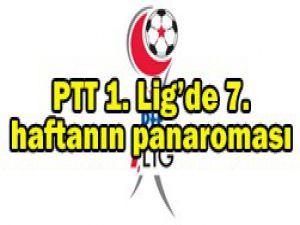 PTT 1. Ligde 7. haftanın ardından
