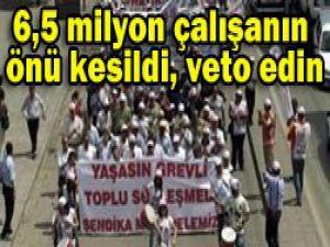 6.5 milyon işçiye sendika engeli