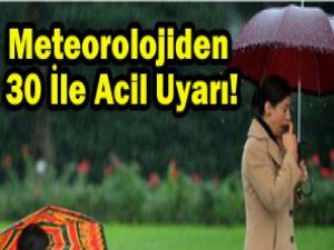 Sağanak yağış uyarısı..