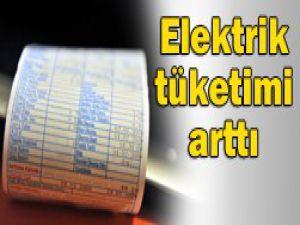 Elektrik tüketimi artıyor
