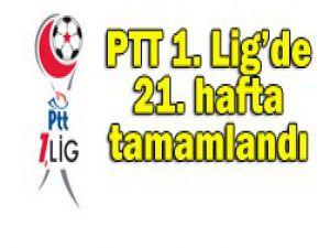 PTT 1. Ligde zirve karıştı
