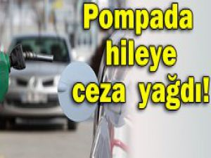 Pompada hileye 4 milyon lira ceza