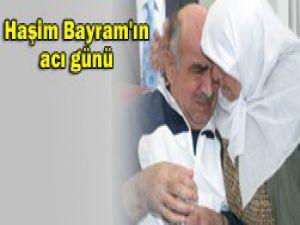 Haşim Bayram annesini kaybetti