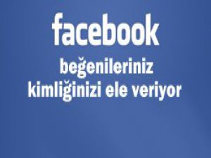 Facebook kimliğinizi ele veriyor