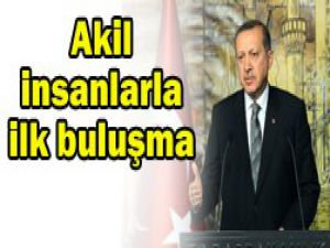 Erdoğan Akil İnsanlarla buluştu