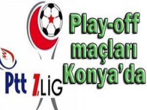 Play-offun yeri Konya