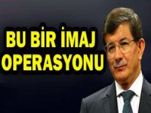 Türkiyeye imaj operasyonu yapılıyor
