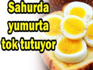 Sahurda yumurta tok tutuyor