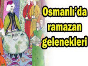 İşte Osmanlıda ramazan gelenekleri