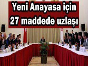 Yeni Anayasa için 27 maddede uzlaşı