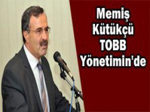 Kütükçü TOBB Yönetimine seçildi