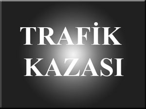 Konyada trafik kazası