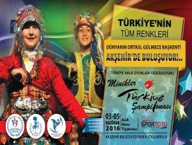 Türkiyenin tüm renkleri Akşehirde buluşuyor