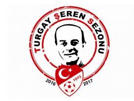2016-2017 sezonu, Turgay Şeren Sezonu olarak belirlendi