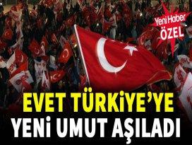 Evet Türkiye'ye Yeni Umut Aşıladı