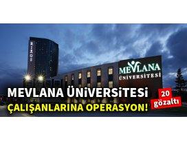 Mevlana Üniversitesi çalışanlarına operasyon!