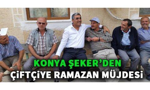 Konya Şekerden çiftçiye Ramazan müjdesi