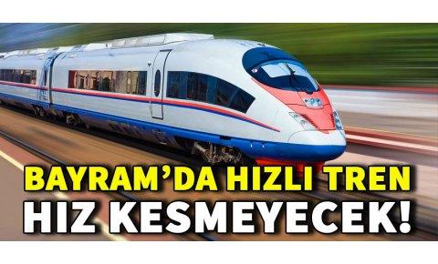 Bayramda Hızlı Tren seferleri artırılıyor