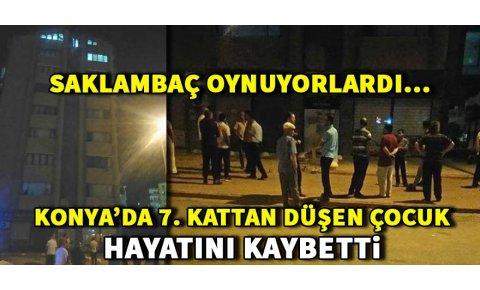 Konyada 7nci kattan düşen çocuk öldü