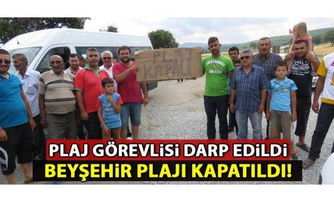Plaj görevlisi darp edildi Beyşehir plajı kapatıldı!