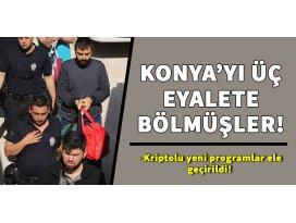 Konya'yı üçe bölmüşler!