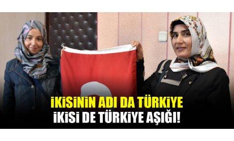 İkisinin de adı Türkiye, ikisi de Türkiye âşığı