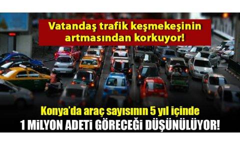 Konya'da araç sayısı bir milyon bandını zorluyor! Peki trafik ne olacak?
