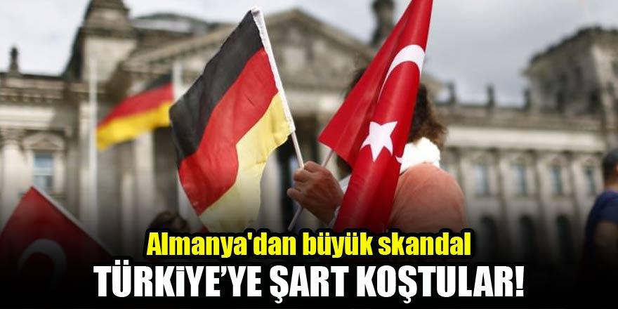 Almanyadan büyük skandal! Türkiyeye şart koştular