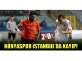 Konyaspor İstanbulda kayıp! Başakşehir 2-0 Konyaspor