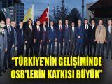 Başkan Altay: Türkiyenin gelişiminde OSBlerin katkısı büyük