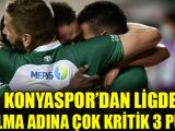 Konyaspor'dan ligde kalma adına çok kritik 3 puan!