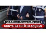 Konya'nın haftalık FETÖ raporu açıklandı