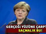 Gerçeği Merkel'in yüzüne çarptılar