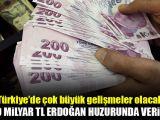 Tam 70 milyar lira! Erdoğan şahit olacak
