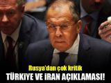Rusyadan Türkiye ve İran açıklaması